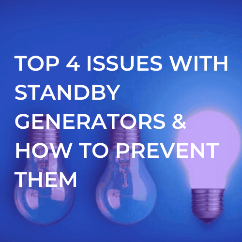 TOP 4 ISSUES WITH STANDBY GENERATORS
